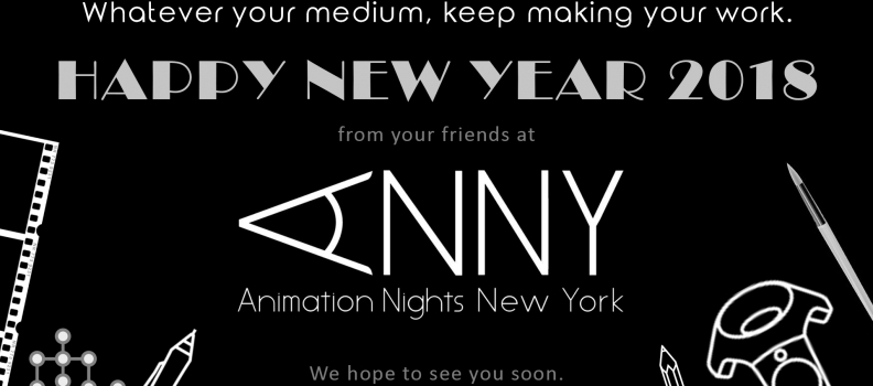 Happy New Year 2018 from Animation Nights New York